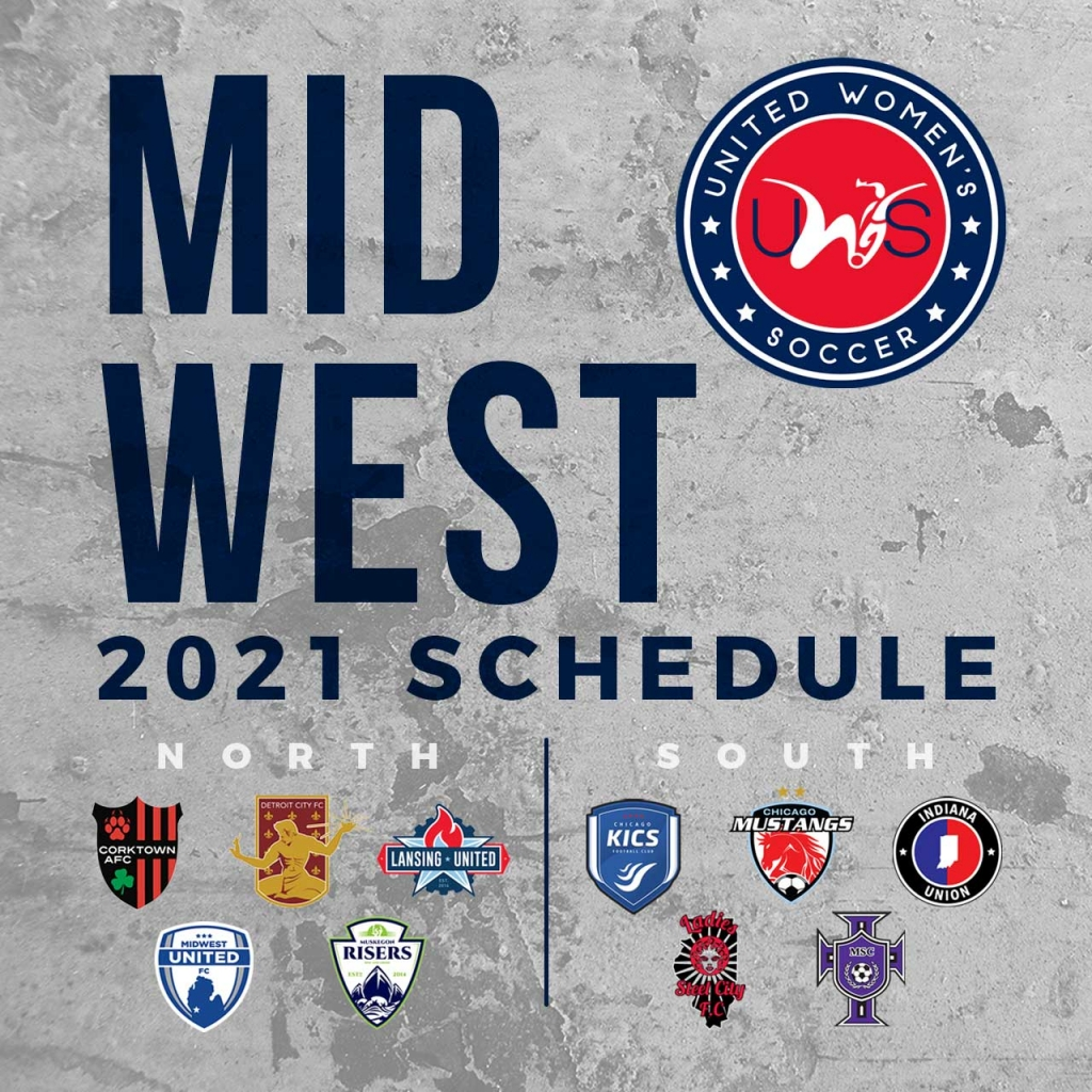 United Women's Soccer UWS national pro-am league Midwest Conference 2021 Game Schedule Detroit City FC Corktown AFC Lansing United Indiana Union Midwest United FC Muskegon Risers Chicago KICS Chicago Mustangs MSC Peoria Ladies Steel City FC